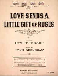 Love Sends a Little Gift of Roses. A Ballad