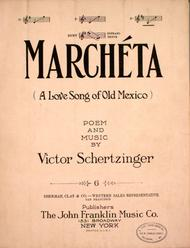 Marcheta (A Love Song of Old Mexico)