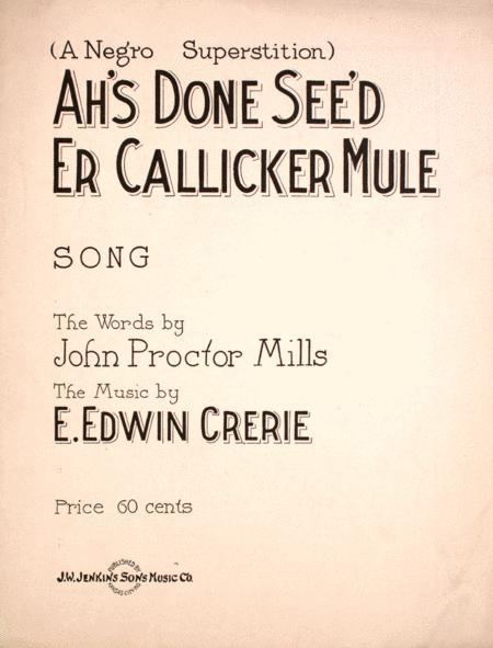 Ah's Done See'd Er Callicker Mule (A Negro Superstition). Song