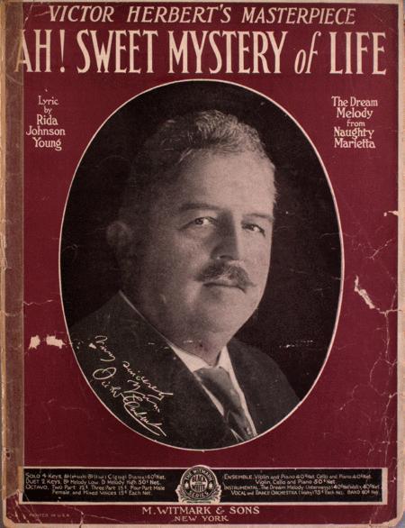 Victor Herbert's Masterpiece. Ah! Sweet Mystery of Life