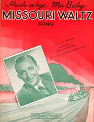 (Hush-a-bye, Ma Baby). Missouri Waltz. Song