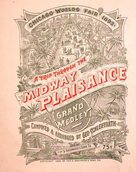 A Trip Through the Midway Plaisance. Grand Medley