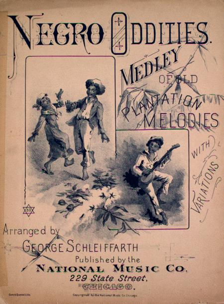 Negro Oddities. Medley of Old Plantation Melodies With Variations