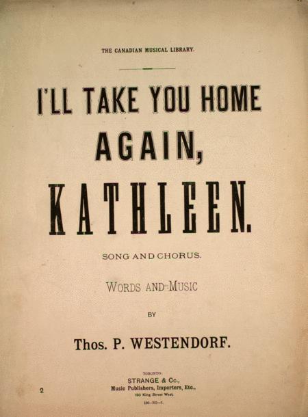 I'll Take You Home Again, Kathleen. Song & Chorus