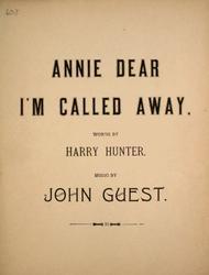 Annie Dear, I'm Called Away