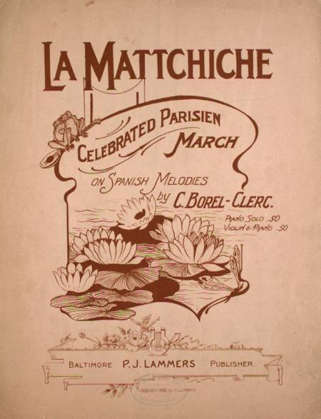 La Mattchiche. Celebrated March on Spanish Melodies