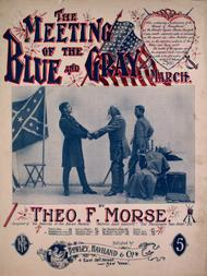 The Meeting of the Blue and Gray. March
