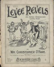 Levee Revels. An Afro-American Cane Hop