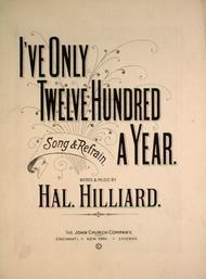 I've Only Twelve Hundred a Year. Song & Refrain
