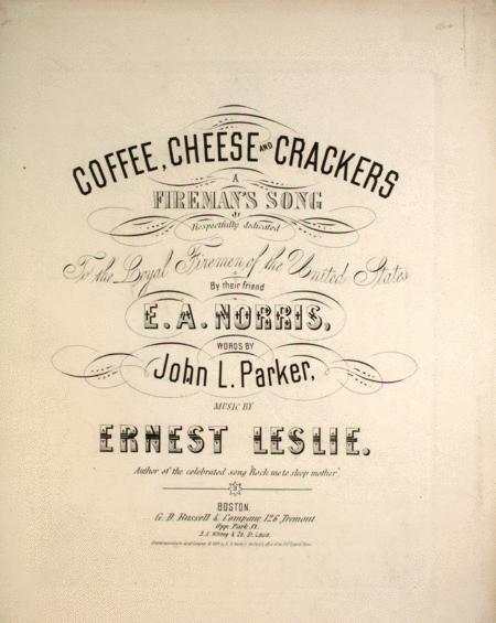 Coffee, Cheese and Crackers. A Fireman's Song
