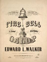 The Fire Bell. A Grand Descriptive Galop