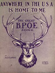 Anywhere in the U.S.A. is Home to Me. The Great B.P.O.E. Song