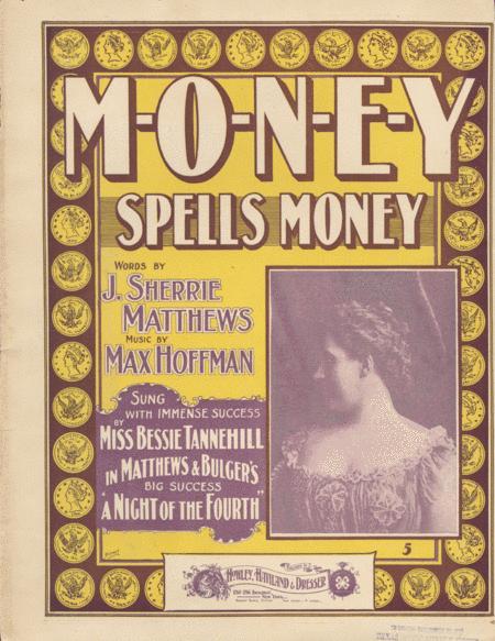 M-O-N-E-Y Spells Money