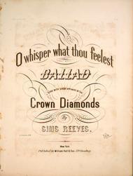 O Whisper What Thou Feelest. Ballad