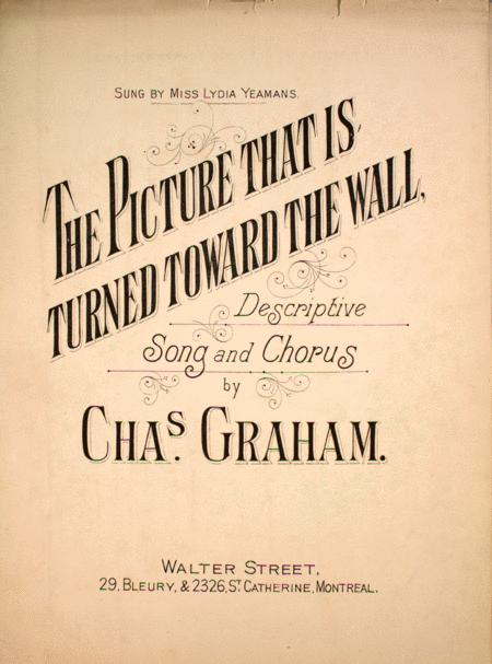 The Picture That is Turned Toward the Wall. Descriptive Song and Chorus