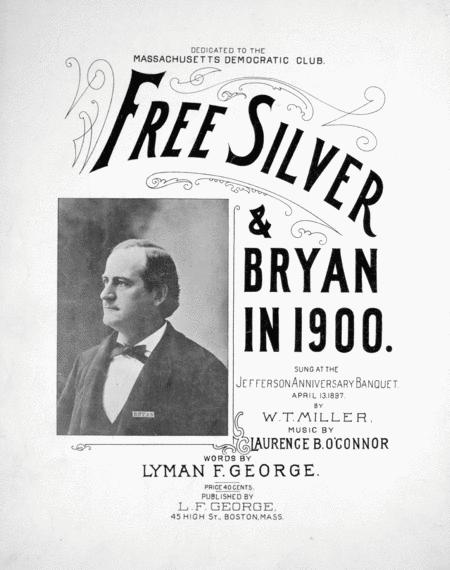 Free Silver & Bryan in 1900