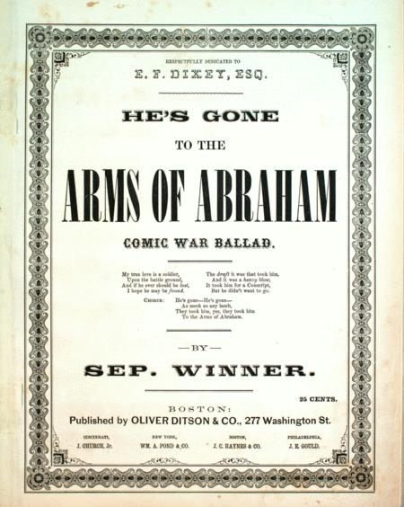 He's Gone To the Arms of Abraham. Comic War Ballad
