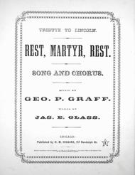 Tribute to Lincoln. Rest, Martyr, Rest. Song and Chorus