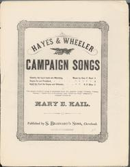 Hayes & Wheeler Campaign Songs. Hold the Fort for Hayes and Wheeler