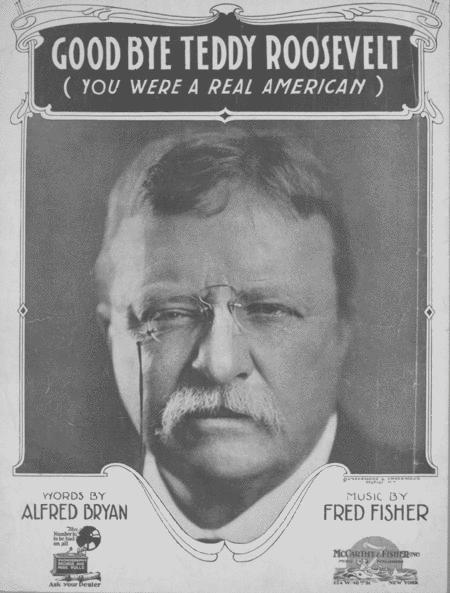 Good Bye Teddy Roosevelt (You Were a Real American)