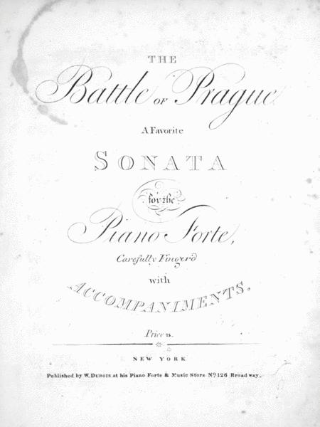 The Battle of Prague. A Favorite Sonata for the Piano Forte