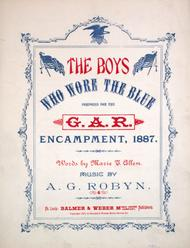 The Boys Who Wore The Blue. Composed for the G.A.R. Encampment, 1887