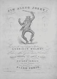 Jim Along Josey! The Very Celebrated & Popular American Melody