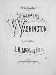 The Land of Washington. Quartette & Chorus