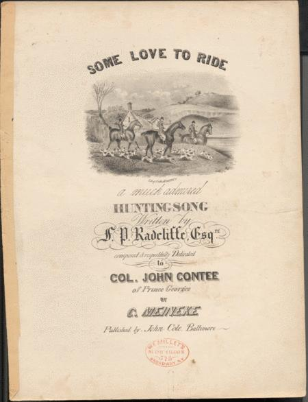 Some Love To Ride. A Much Admired Hunting Song