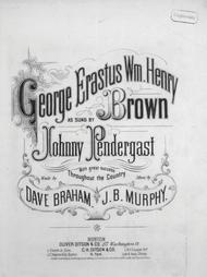 George Erastus Wm. Henry Brown
