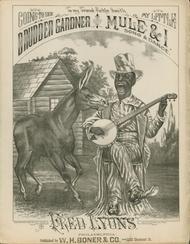 Going to See My Little Brudder Gardner. Mule & I. Song & Dance