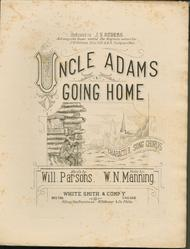 Uncle Adams Going Home. Character Song Chorus