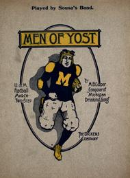 Men of Yost. U. of M. Football March-Two-Step