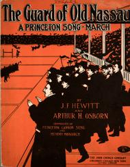 The Guard of Old Nassau. A Princeton Song March