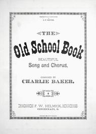 The Old School Book. Beautiful Song and Chorus