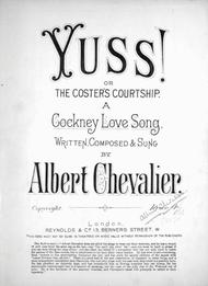 Yuss!, or, The Coster's Courtship. A Cockney Love Song