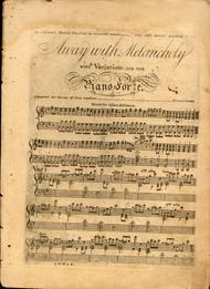 Away With Melancholy. With Variations for the Piano Forte