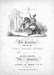 The Cavalier Rode on his Coal Black Steed