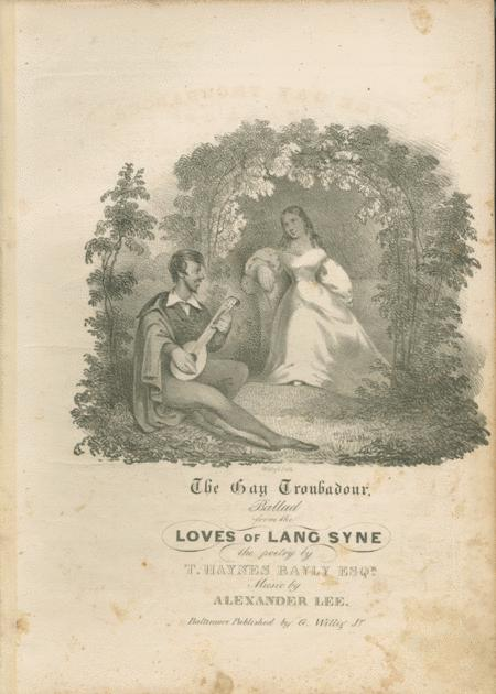 The Gay Troubadour. Ballad from the Loves of Lang Syne