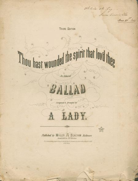 Thou Hast Wounded the Spirit That Lov'd Thee. An Admired Ballad