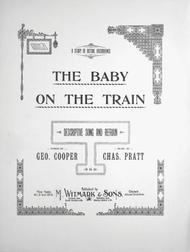 A Story of Actual Occurrence. The Baby on the Train. Descriptive Song and Refrain