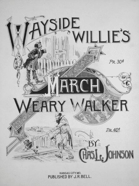 Wayside Willie's March. Weary Walker