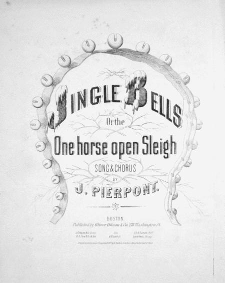 Jingle Bells, or, The One Horse Open Sleigh. Song & Chorus