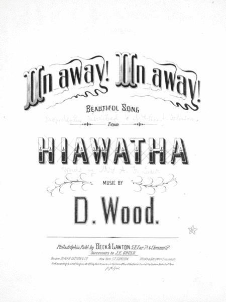On Away! On Away! Beautiful Song From Hiawatha