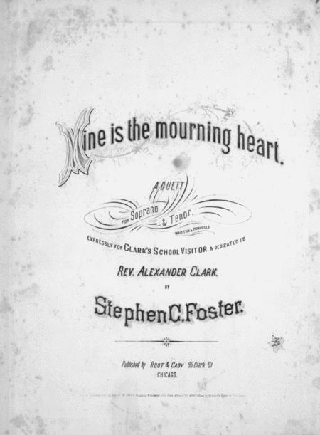 Mine is the Mourning Heart. A Duett for Soprano & Tenor