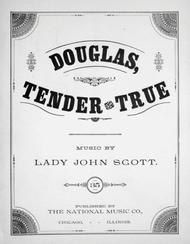 Douglas, Tender and True