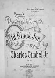 Grand Paraphrase de Concert on the Popular Melody Old Black Joe for Piano