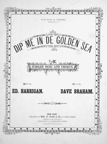 Dip Me In De Golden Sea. Jubilee Song and Chorus