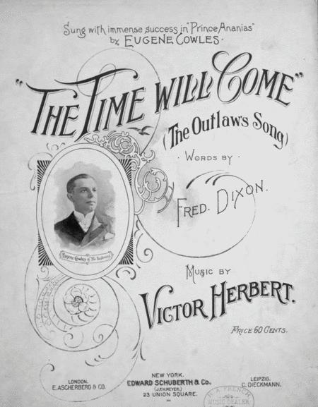 The Time Will Come. (The Outlaw's Song)
