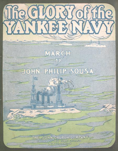 The Glory of the Yankee Navy. March